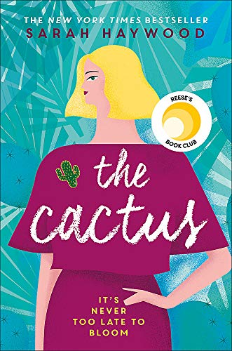 The Cactus [Lingua inglese]: the New York bestselling debut soon to be a Netflix film starring Reese Witherspoon
