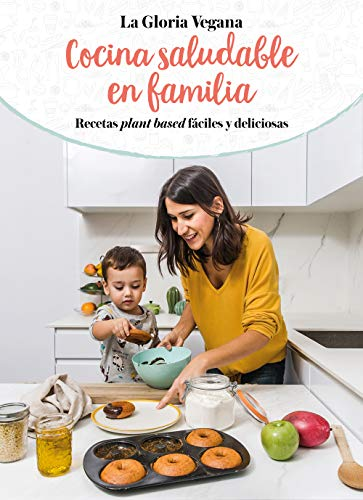 Portada del libro Cocina saludable en familia de Gloria Carrión (La Gloria Vegana)