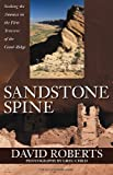 Sandstone Spine: Seeking the Anasazi on the First Traverse of the Comb Ridge...