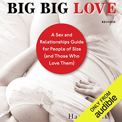Big Big Love, Revised     A Sex and Relationships Guide for People of Size (and Those Who Love Them)              By:                                                                                                                                 Hanne Blank                               Narrated by:                                                                                                                                 Johanna Taylor                      Length: 7 hrs and 13 mins     17 ratings     Overall 4.1