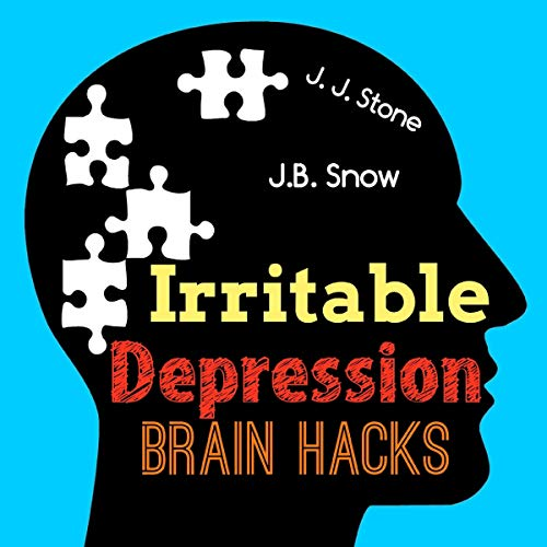 Irritable Depression Brain Hacks audiobook cover art