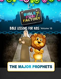 Bible Lessons for Kids: The Major Prophets: 10