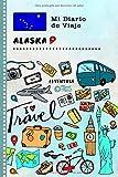 Alaska Diario de Viaje: Libro de Registro de Viajes Guiado Infantil - Cuaderno de Recuerdos de Actividades en Vacaciones para Escribir, Dibujar, Afirmaciones de Gratitud para Niños y Niñas
