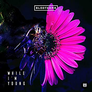 While I'm Young