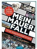 Mein Mauerfall: Von der Teilung Deutschlands bis heute