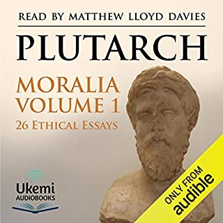 Moralia Volume 1     26 Ethical Essays              By:                                                                                                                                 Plutarch                               Narrated by:                                                                                                                                 Matthew Lloyd Davies                      Length: 15 hrs and 1 min     1 rating     Overall 5.0