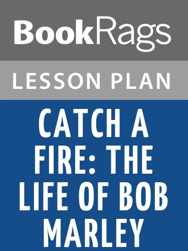 Lesson Plan Catch a Fire: The Life of Bob Marley by Timothy White (English Edition)