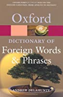 The Oxford Dictionary of Foreign Words and Phrases (Oxford Paperback Reference)