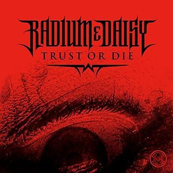 Trust or Die