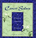 Cancer Salves: A Botanical Approach to Treatment