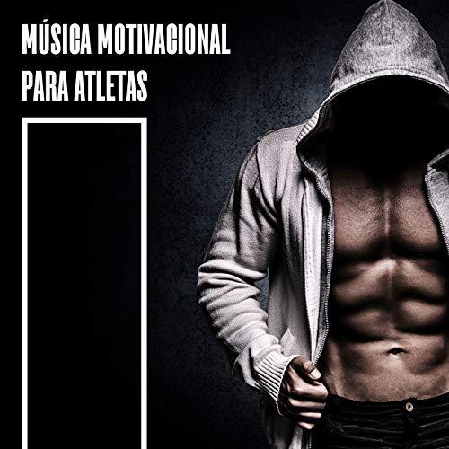 Música Motivacional para Atletas - Música Rítmica para Deportes: Correr, Entrenar en...
