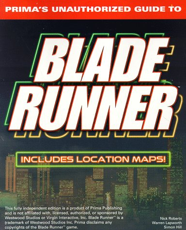 Blade Runner: Unauthorized Game Secrets (Secrets of the Games Series)