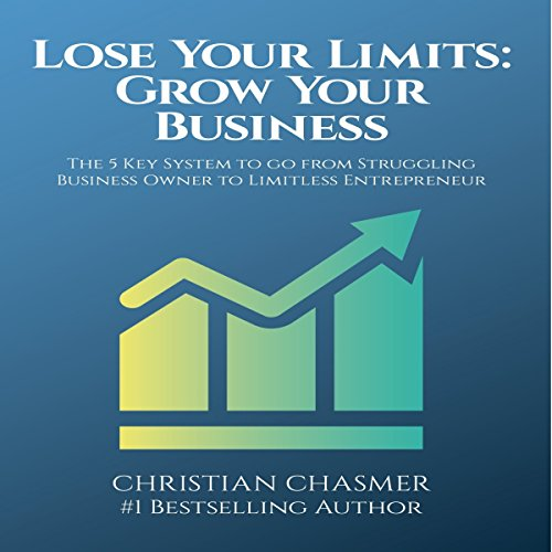 Lose Your Limits: Grow Your Business audiobook cover art