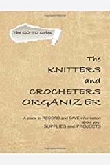 The Knitters and Crocheters Organizer: The Go-To Series Paperback