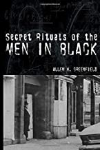SECRET RITUALS OF THE MEN IN BLACK