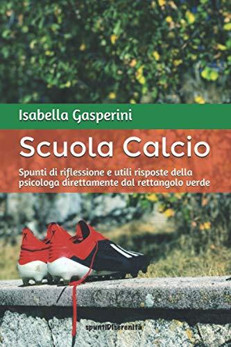 SCUOLA CALCIO: Spunti di riflessione e utili risposte della psicologa direttamente dal rettangolo verde