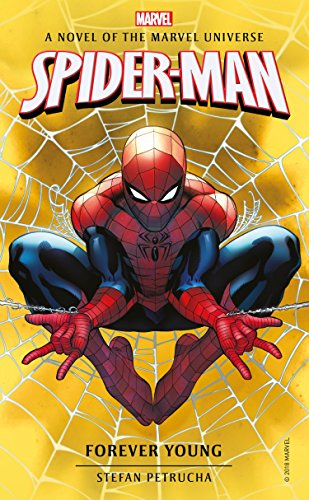 Download Spider-Man: Forever Young: A Novel of the Marvel Universe (Marvel Novels) 1785659863