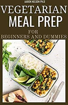 VEGETARIAN MEAL PREP FOR BEGINNERS AND DUMMIES 1