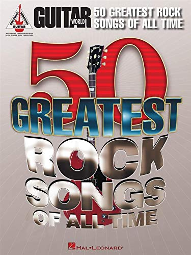 Guitar World: 50 Greatest Rock Songs Of All Time: Lehrmaterial für Gitarre (Guitar Recorded Versions)