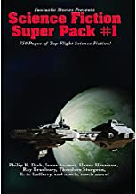 Fantastic Stories Presents: Science Fiction Super Pack #1: With linked Table of Contents (Positronic Super Pack Series Book 4)