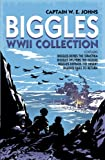 Biggles WWII Collection: Biggles Defies the Swastika, Biggles Delivers the Goods, Biggles Defends the Desert & Biggles Fails to Return: Omnibus Edition (English Edition)