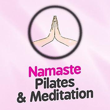 Namaste: Pilates & Meditation