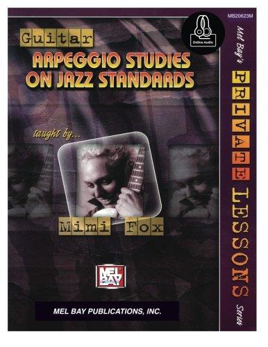 Guitar Arpeggio Studies on Jazz Standards: Mimi Fox (Mel Bay's Private Lessons)