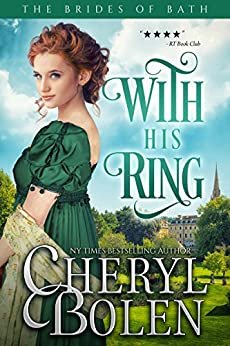 With His Ring (The Brides of Bath Book 2) by [Cheryl Bolen]
