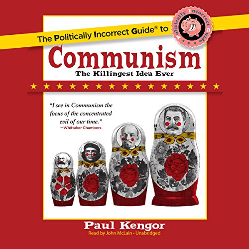 The Politically Incorrect Guide to Communism audiobook cover art