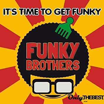 It's Time to Get Funky
