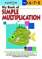 My Book of Simple Multiplication: Ages 6,7,8 (Kumon Workbooks)