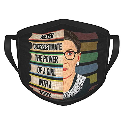 Luase Fashion Unisex Cloth Mask Breathable and Reusable,Never Underestimate The Power of A Girl with A Book Ruth Bader Ginsburg Quote Face Protect Cover Balaclava Bandana for Outdoors Sports