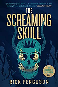 The Screaming Skull (The Chronicles of Elberon Book 1) by [Rick Ferguson]