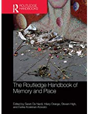 The Routledge Handbook of Memory and Place