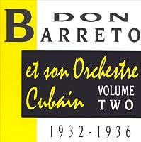 Et Son Orchestre Cubain: VOLUME TWO 1932-1936 by Don Barreto (1997-12-25)