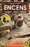 Encens - Usages - Effets - Rituels.