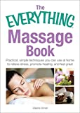 Photo Gallery the everything massage book: practical, simple techniques you can use at home to relieve stress, promote healing, and feel great (everything®) (english edition)