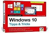Windows 10: Schritt für Schritt erklärt. Alles auf einen Blick, komplett in Farbe. Aktuell inkl. Updates