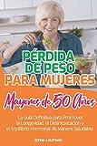 Pérdida de Peso para Mujeres Mayores de 50 Años: ¡2 LIBROS EN 1 CAJA! La Guía Definitiva para Promover la Longevidad, la Desintoxicación y el Equilibrio Hormonal de Manera Saludable