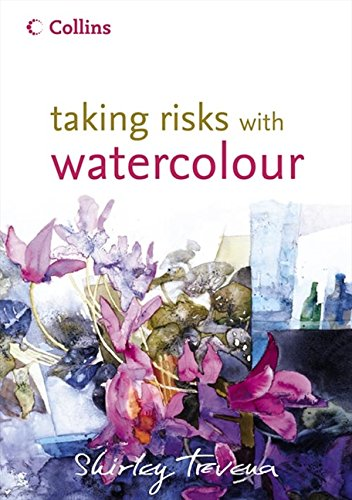 Trevena, S: Taking Risks with Watercolour
