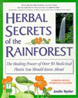 Herbal Secrets of the Rainforest : Over 50 Powerful Herbs and Their Medicinal Uses