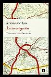 La investigación (Impedimenta) (Spanish Edition)
