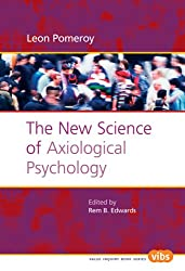 The New Science of Axiological Psychology by Leon Pomeroy