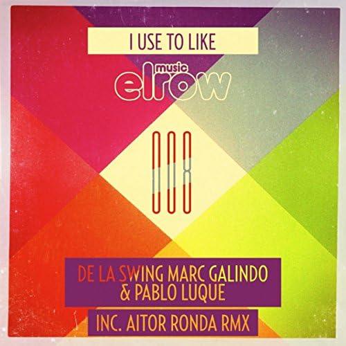 De La Swing, Marc Galindo, Pablo Luque