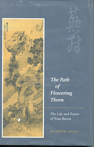The Path of Flowering Thorn: The Life and Poetry of Yosa Buson