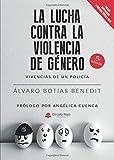 La lucha contra la violencia de género: Vivencias de un Policía