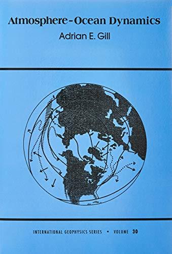 Atmosphere-Ocean Dynamics (International Geophysics Series, Volume 30)