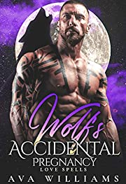 Wolf's Accidental Pregnancy: A Fated Mate Romance (Love Spells)