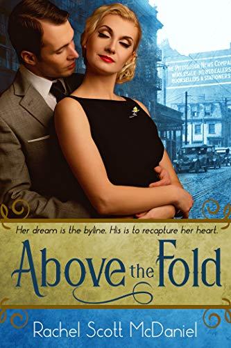 Above the Fold by [Rachel Scott McDaniel]