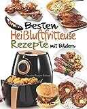 Besten Heißluftfritteuse Rezepte mit Bildern: 55 Rezepte zum Braten, Rösten, Backen in der Heißluftfritteuse - Schnelle und Leckere Rezepte für Gesunde Mahlzeiten - Rezepte für 2 in weniger als 30 Min